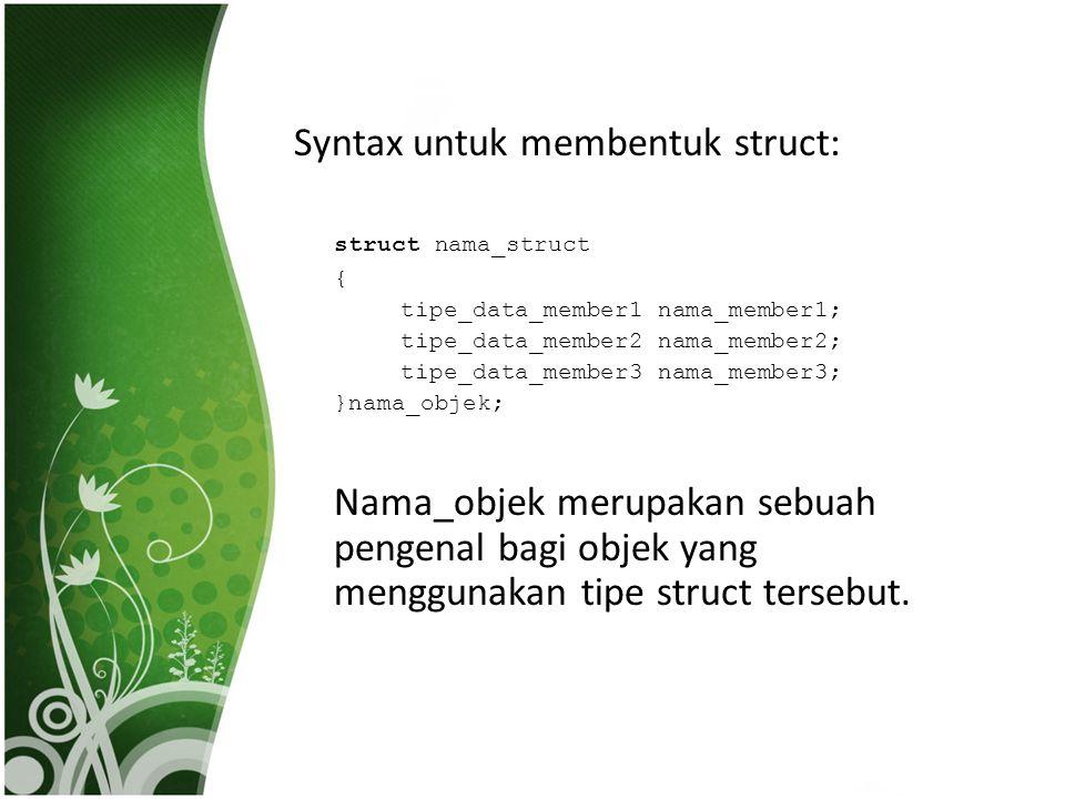 Syntax untuk membentuk struct: