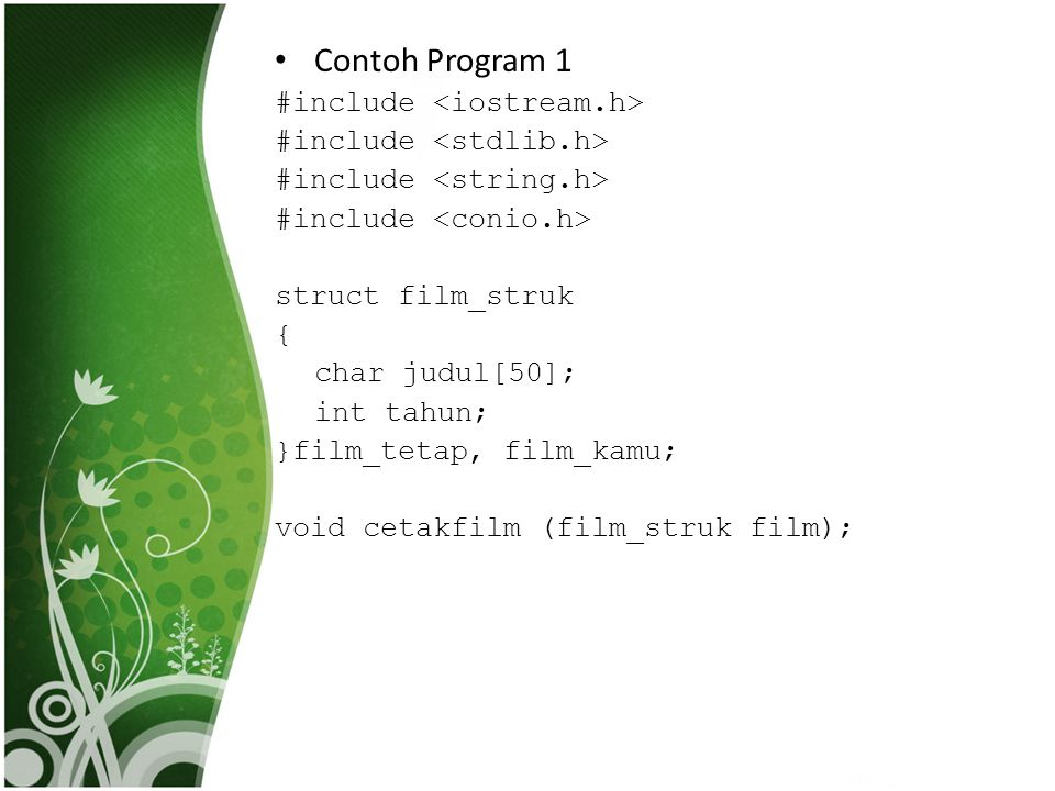 Contoh Program 1 #include <iostream.h> #include <stdlib.h>