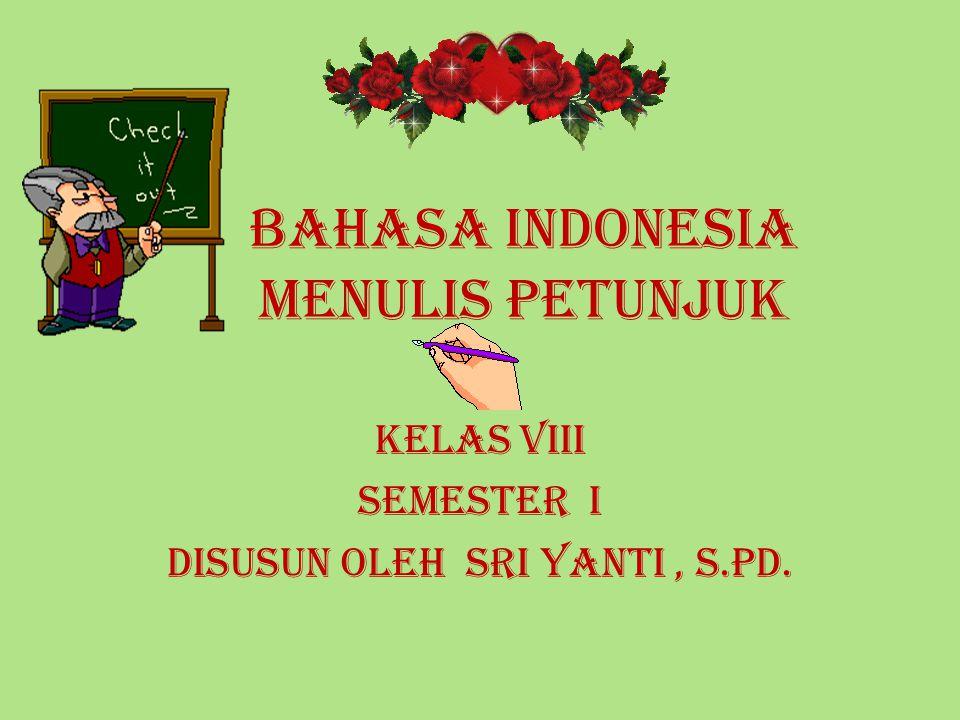 BAHASA INDONESIA Menulis petunjuk