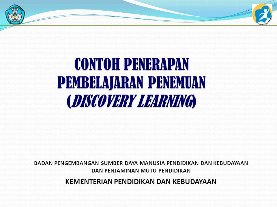 CONTOH PENERAPAN PEMBELAJARAN PENEMUAN (DISCOVERY LEARNING)