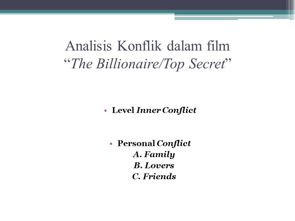 Analisis Konflik dalam film The Billionaire/Top Secret