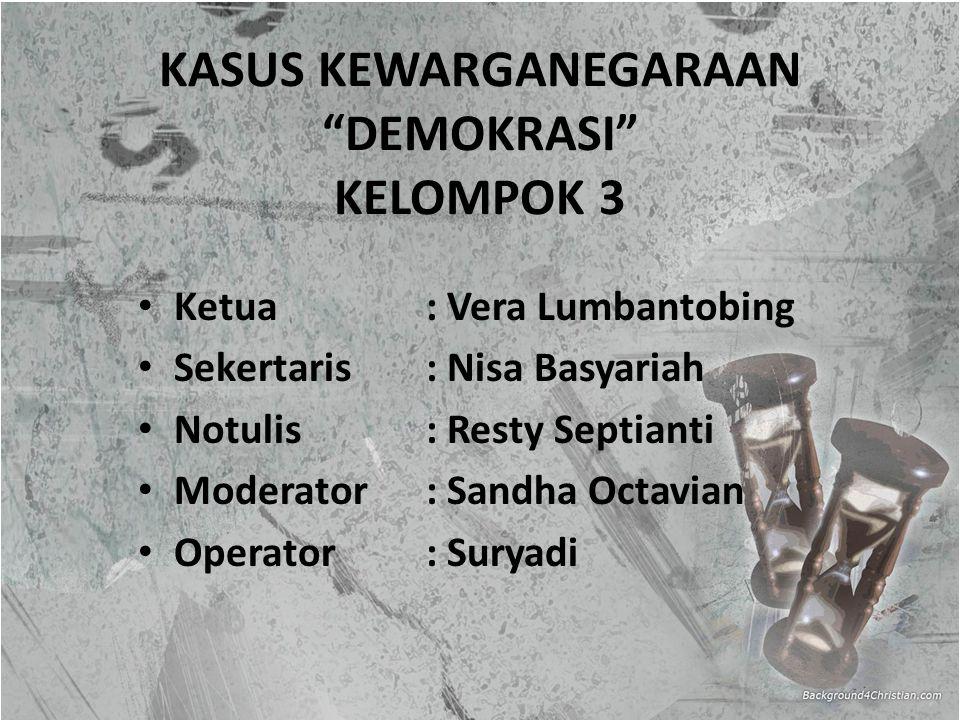 KASUS KEWARGANEGARAAN DEMOKRASI KELOMPOK 3