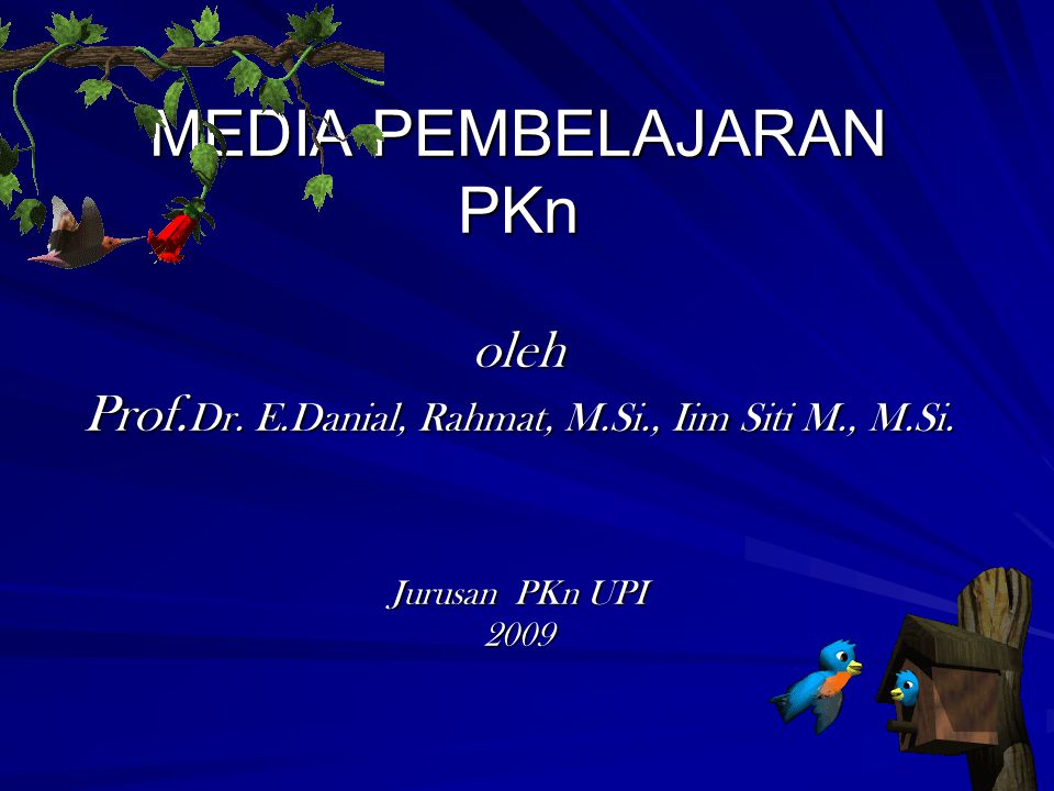MEDIA PEMBELAJARAN PKn oleh Prof. Dr. E. Danial, Rahmat, M. Si