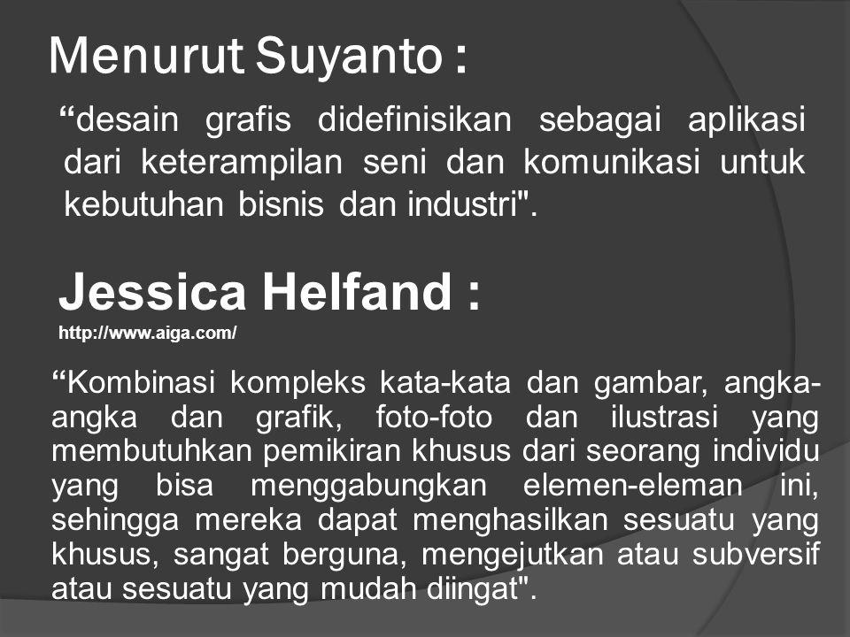 Menurut Suyanto : Jessica Helfand :