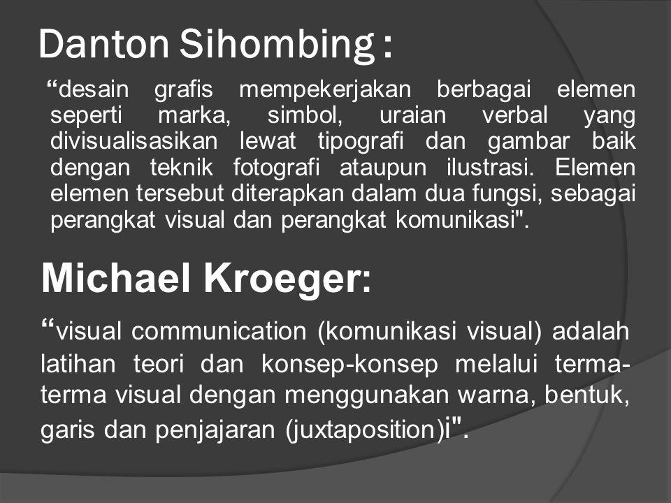 Danton Sihombing : Michael Kroeger: