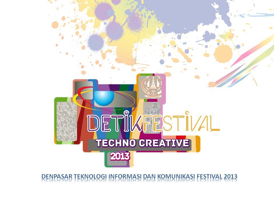 DENPASAR TEKNOLOGI INFORMASI DAN KOMUNIKASI FESTIVAL 2013