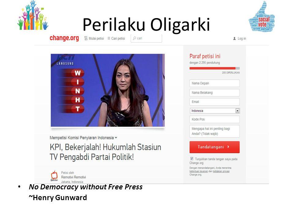 Perilaku Oligarki No Democracy without Free Press ~Henry Gunward