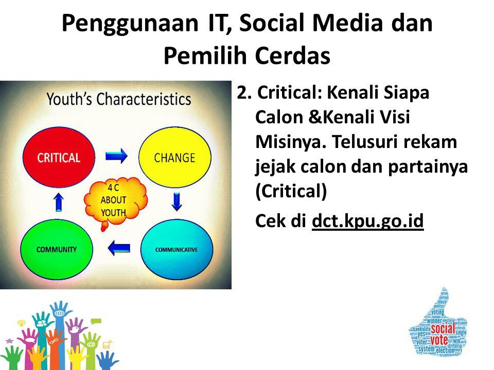 Penggunaan IT, Social Media dan Pemilih Cerdas