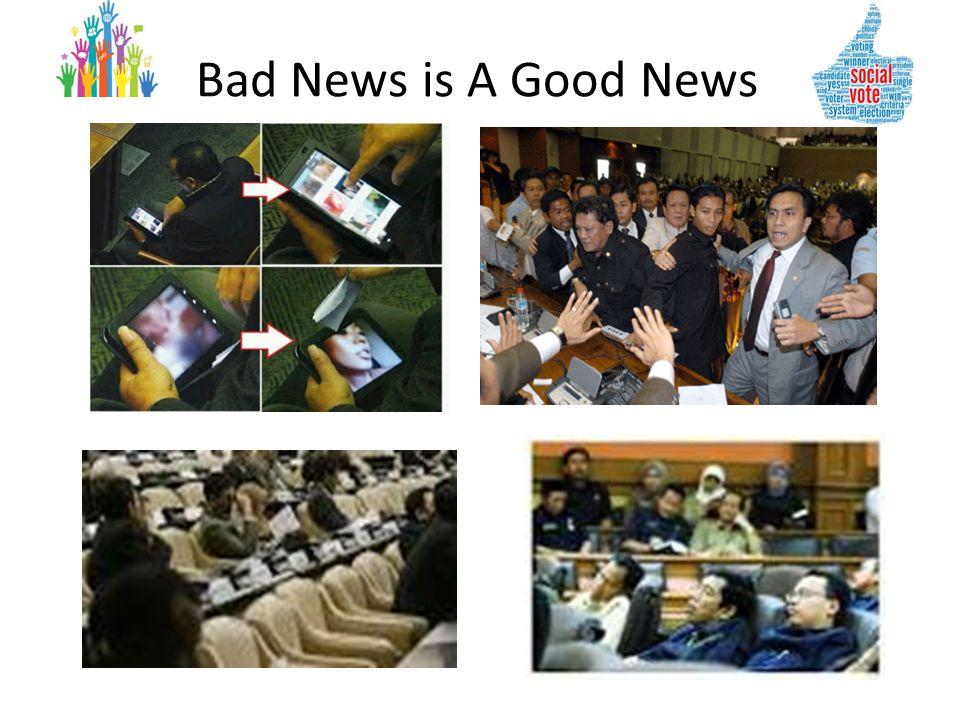 Bad News is A Good News