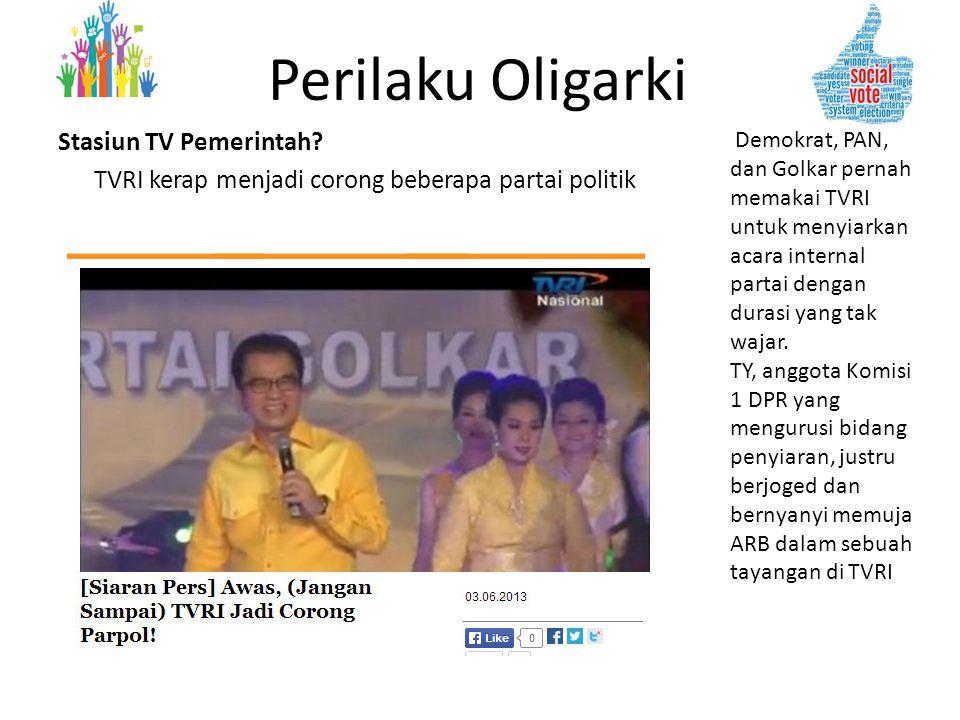 Perilaku Oligarki Stasiun TV Pemerintah TVRI kerap menjadi corong beberapa partai politik