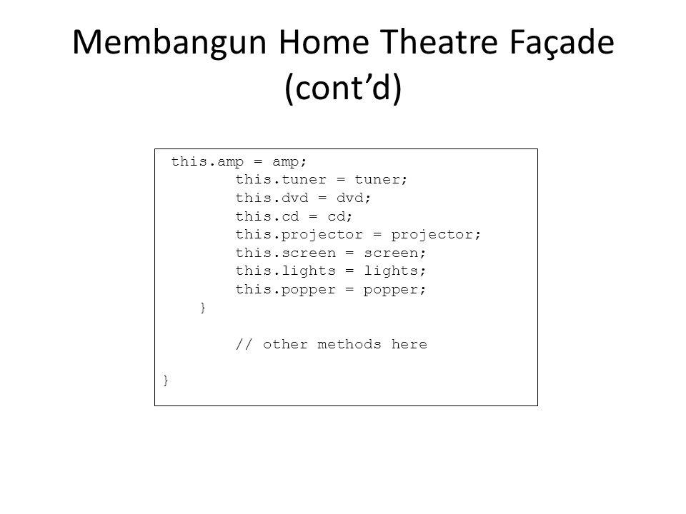 Membangun Home Theatre Façade (cont'd)