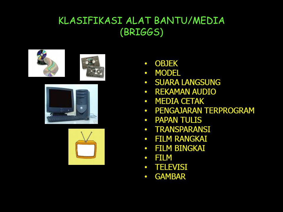 KLASIFIKASI ALAT BANTU/MEDIA (BRIGGS)