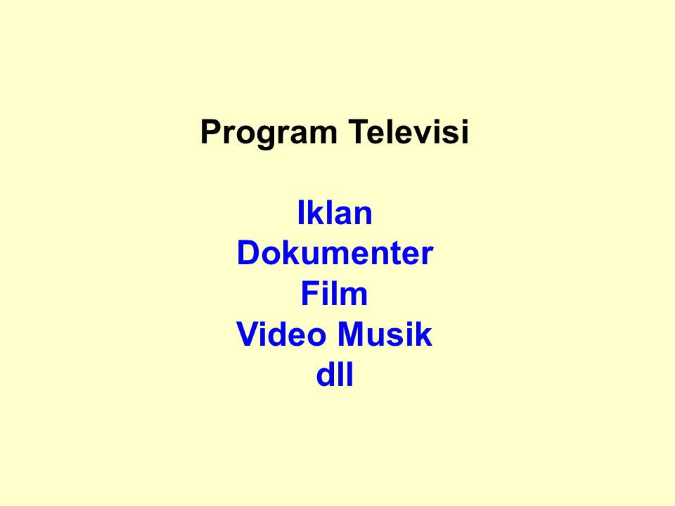 Program Televisi Iklan Dokumenter Film Video Musik dll