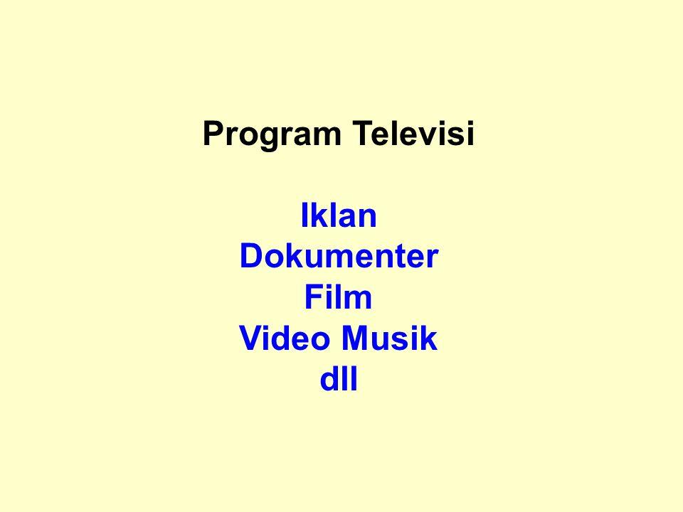 Program Televisi Iklan Dokumenter Film Video Musik dll