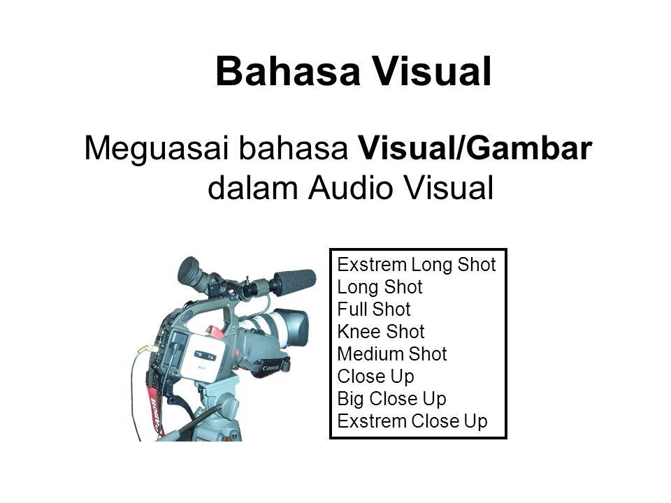 Meguasai bahasa Visual/Gambar dalam Audio Visual