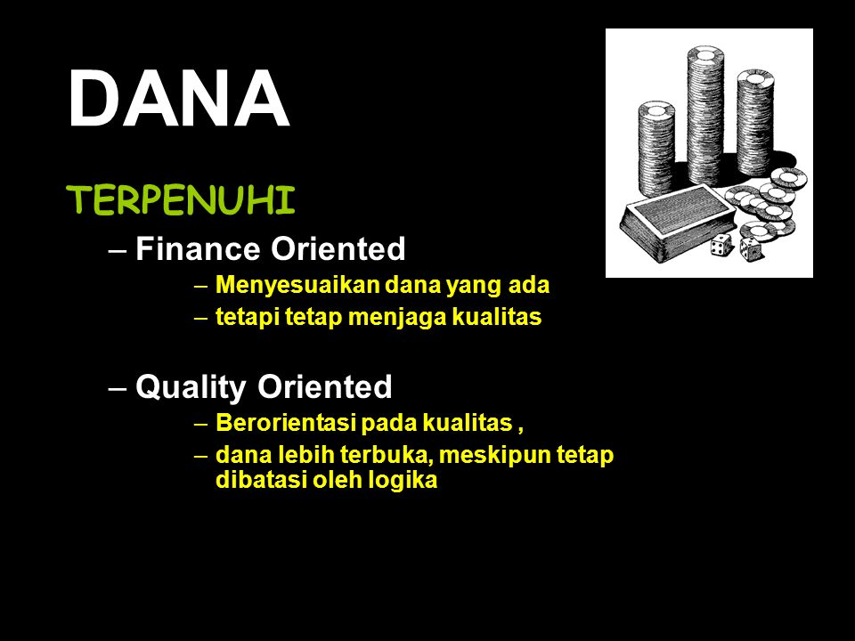 DANA TERPENUHI Finance Oriented Quality Oriented