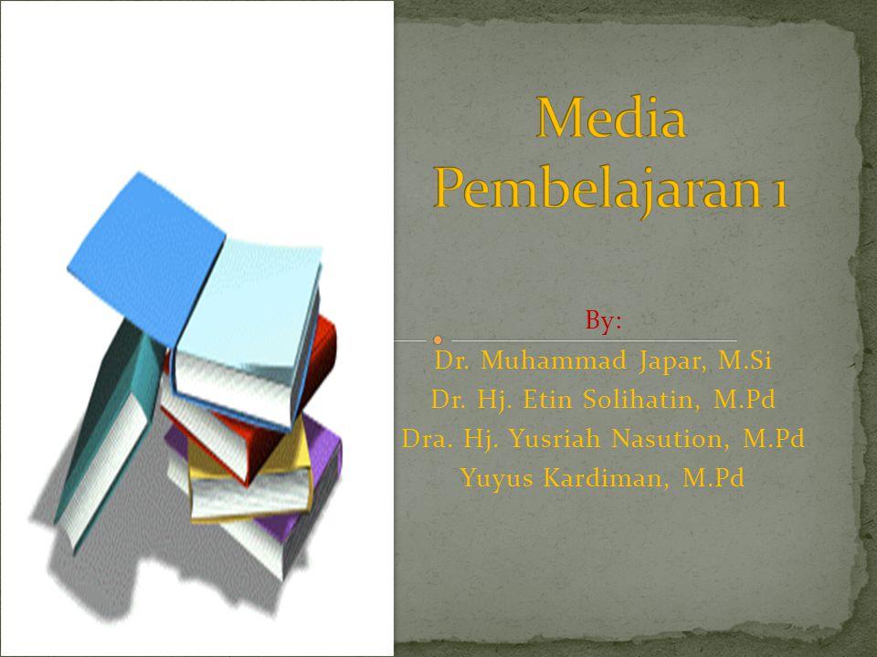 Media Pembelajaran 1 By: Dr. Muhammad Japar, M.Si