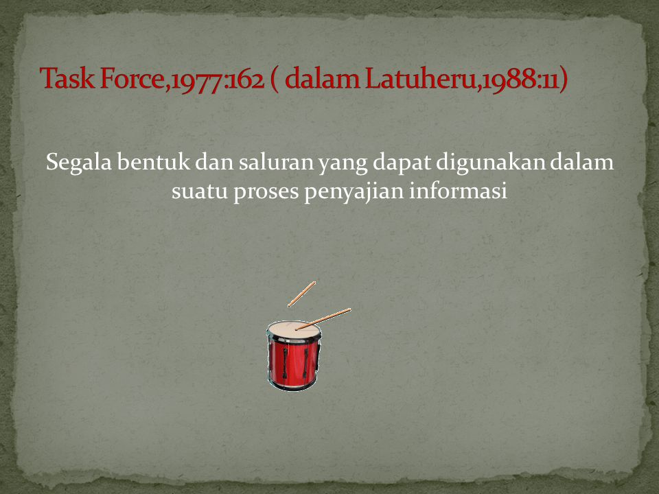 Task Force,1977:162 ( dalam Latuheru,1988:11)