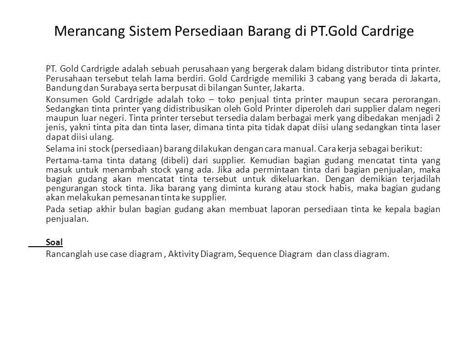 Merancang Sistem Persediaan Barang di PT.Gold Cardrige