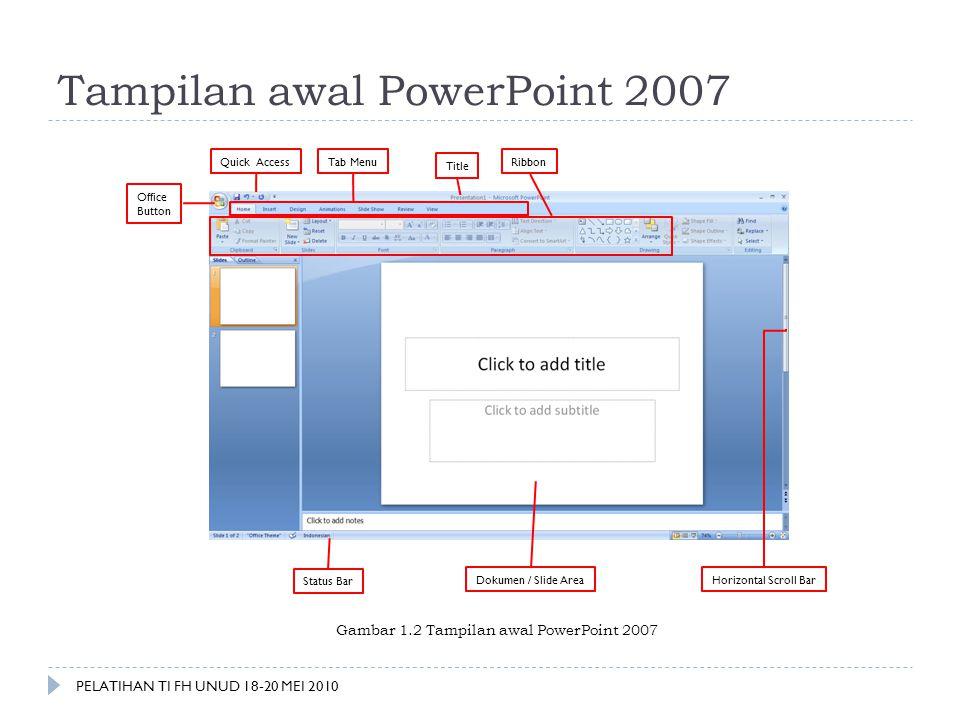 Tampilan awal PowerPoint 2007