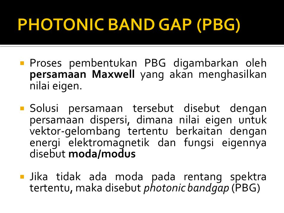 PHOTONIC BAND GAP (PBG)