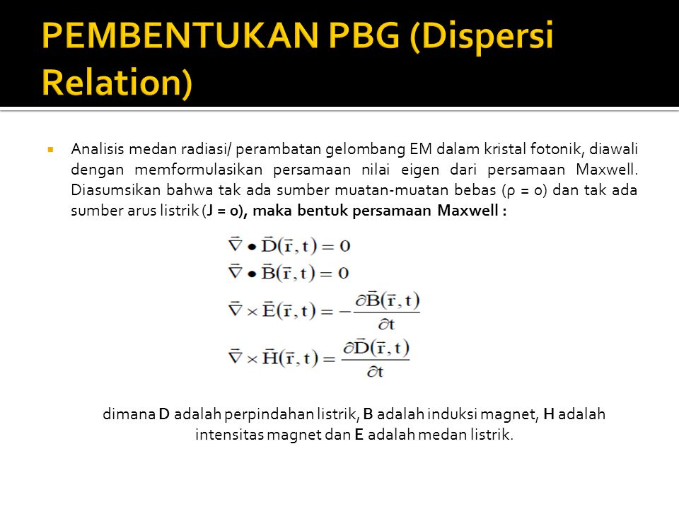 PEMBENTUKAN PBG (Dispersi Relation)
