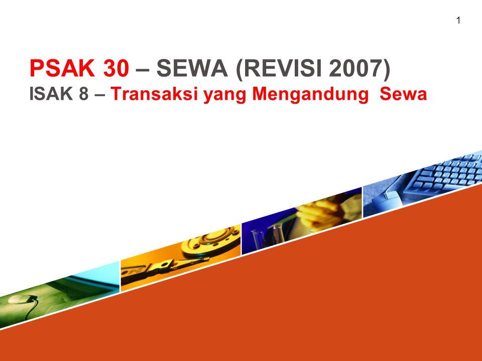 PSAK 30 – SEWA (REVISI 2007) ISAK 8 – Transaksi yang Mengandung Sewa