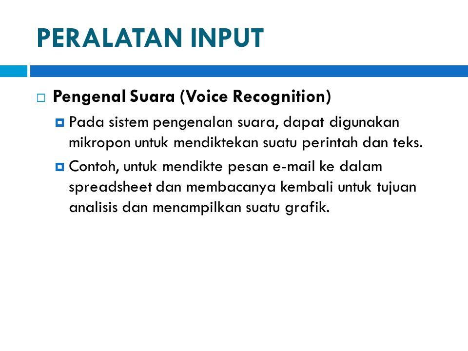 PERALATAN INPUT Pengenal Suara (Voice Recognition)