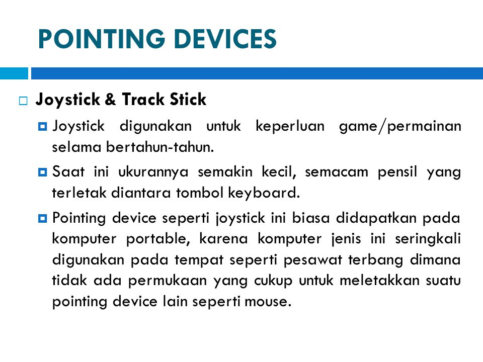 POINTING DEVICES Joystick & Track Stick