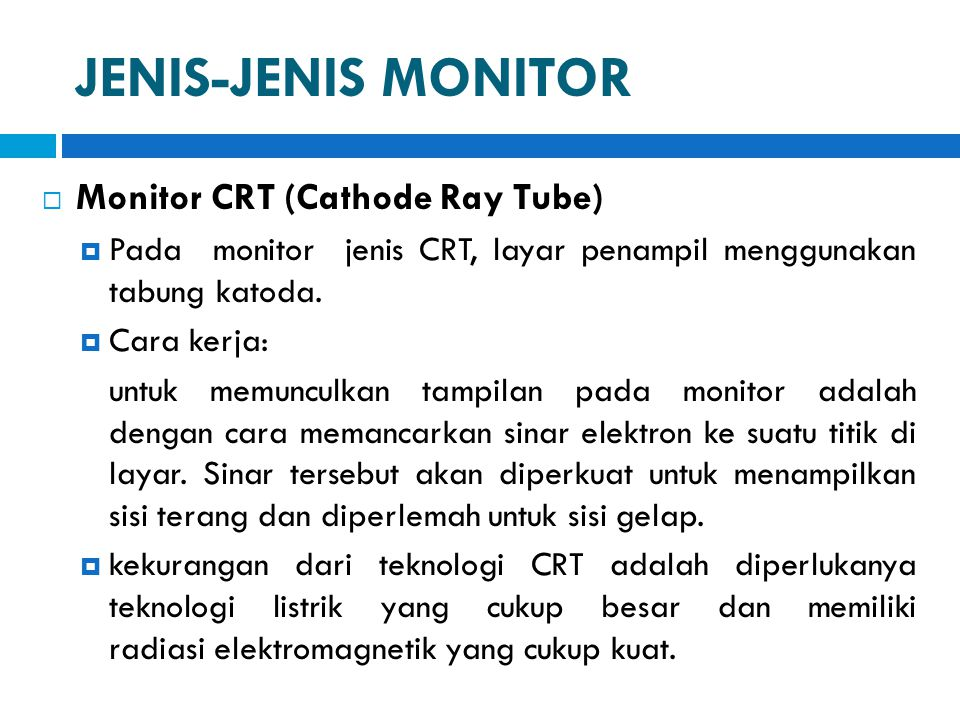 JENIS-JENIS MONITOR Monitor CRT (Cathode Ray Tube)