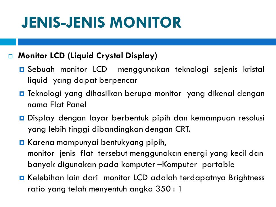 JENIS-JENIS MONITOR Monitor LCD (Liquid Crystal Display)