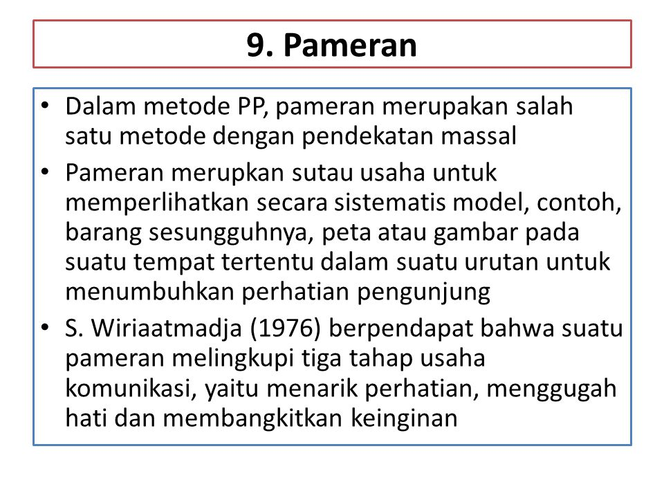 9. Pameran Dalam metode PP, pameran merupakan salah satu metode dengan pendekatan massal.