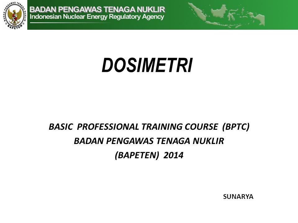 BASIC PROFESSIONAL TRAINING COURSE (BPTC) BADAN PENGAWAS TENAGA NUKLIR