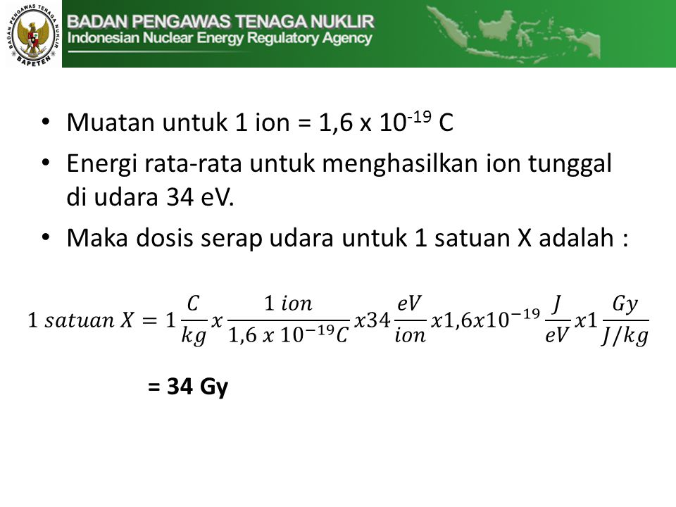 Energi rata-rata untuk menghasilkan ion tunggal di udara 34 eV.