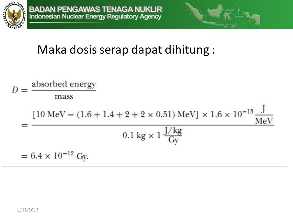 Maka dosis serap dapat dihitung :