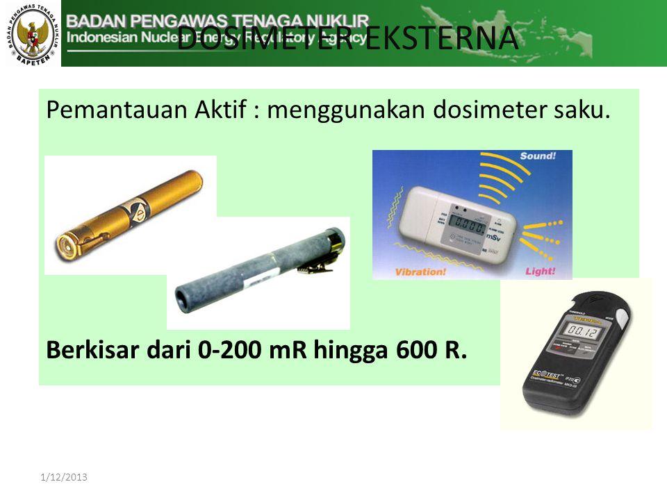 DOSIMETER EKSTERNA Pemantauan Aktif : menggunakan dosimeter saku.