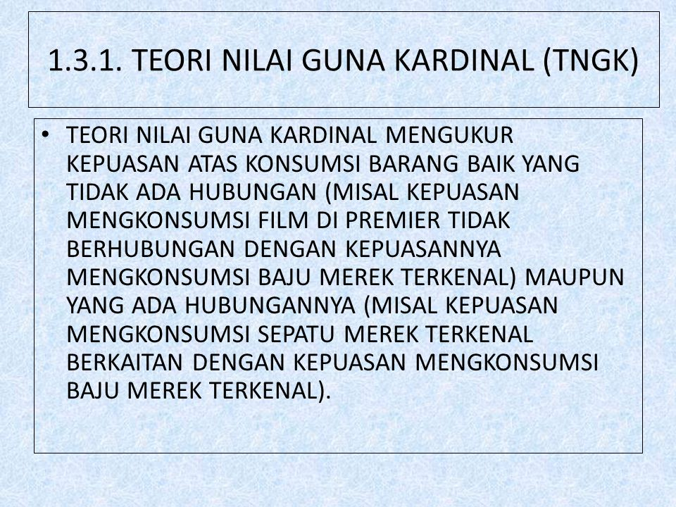 1.3.1. TEORI NILAI GUNA KARDINAL (TNGK)