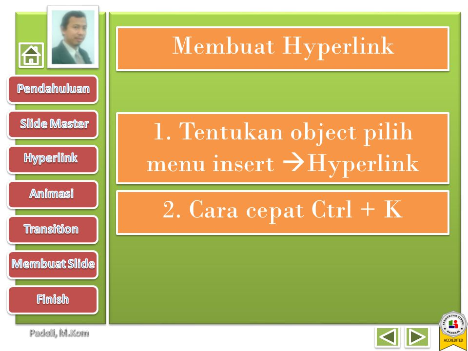 1. Tentukan object pilih menu insert Hyperlink