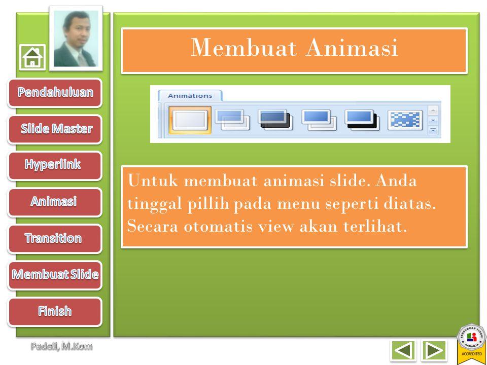 Membuat Animasi Untuk membuat animasi slide. Anda tinggal pillih pada menu seperti diatas.