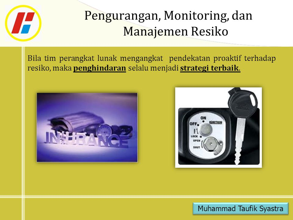 Pengurangan, Monitoring, dan Manajemen Resiko