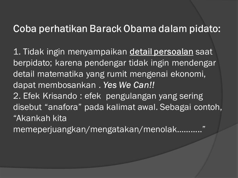 Coba perhatikan Barack Obama dalam pidato: 1