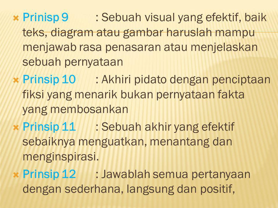 Prinisp 9 : Sebuah visual yang efektif, baik teks, diagram atau gambar haruslah mampu menjawab rasa penasaran atau menjelaskan sebuah pernyataan