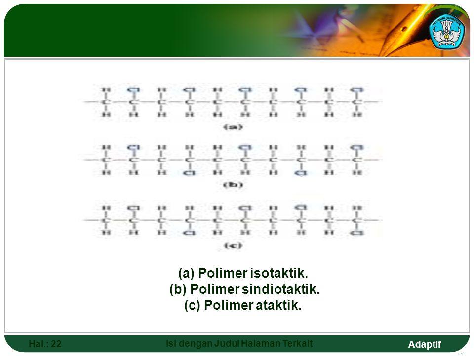(b) Polimer sindiotaktik. Isi dengan Judul Halaman Terkait