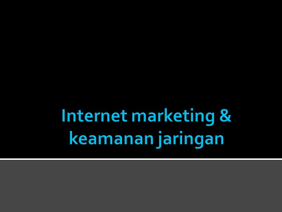 Internet marketing & keamanan jaringan