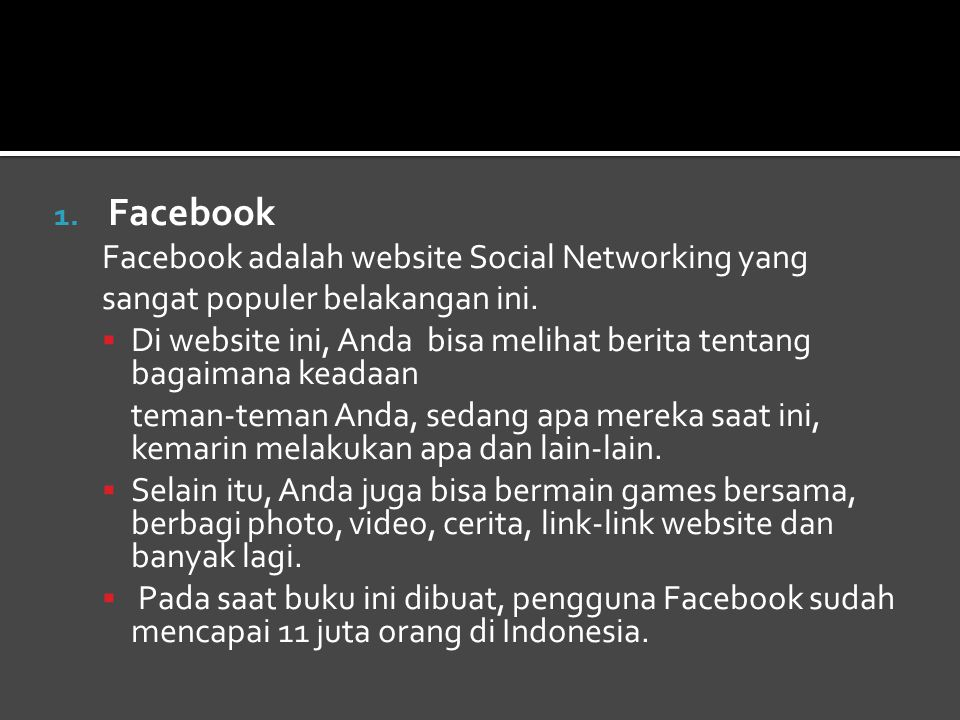 Facebook Facebook adalah website Social Networking yang