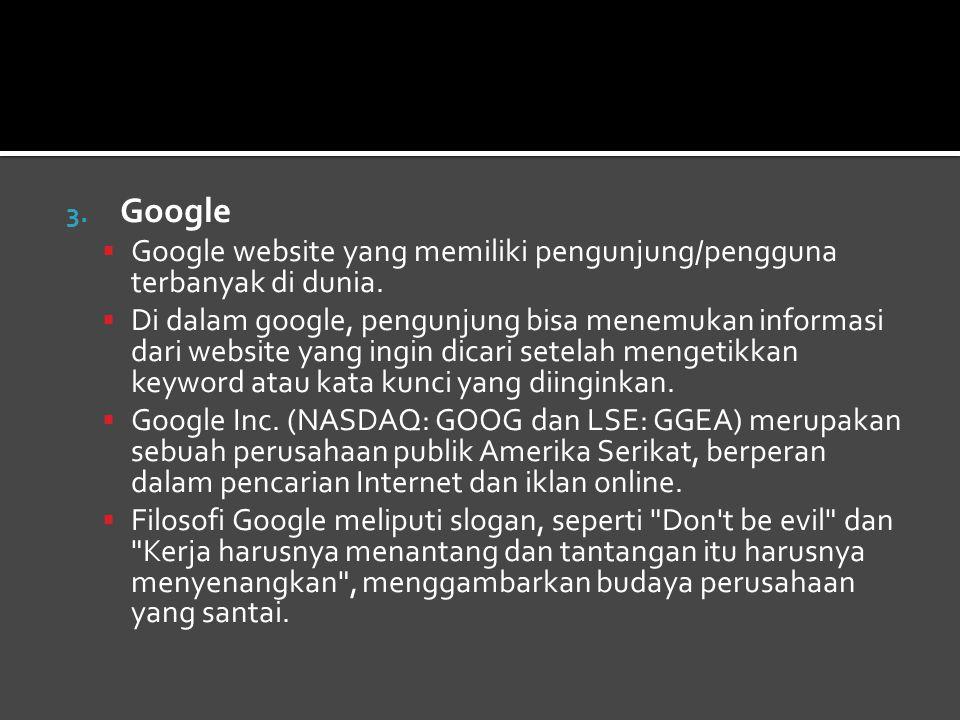 Google Google website yang memiliki pengunjung/pengguna terbanyak di dunia.