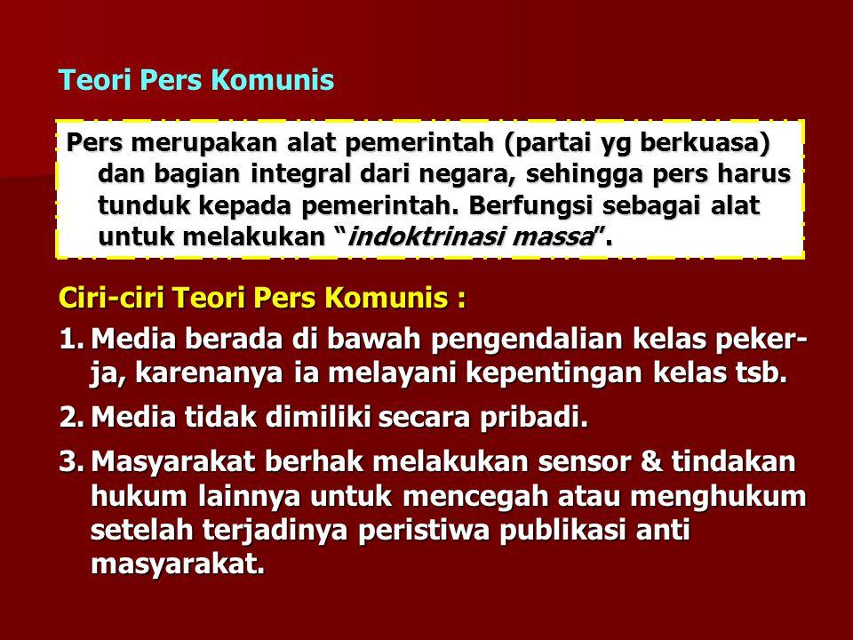 Ciri-ciri Teori Pers Komunis :