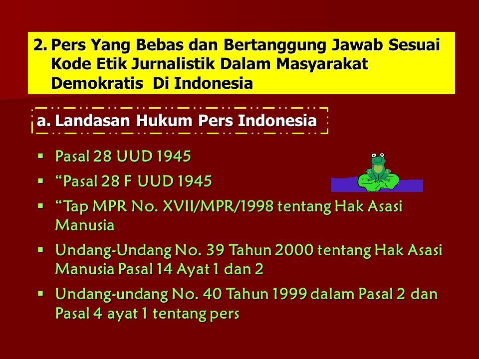 Pers Yang Bebas dan Bertanggung Jawab Sesuai Kode Etik Jurnalistik Dalam Masyarakat Demokratis Di Indonesia