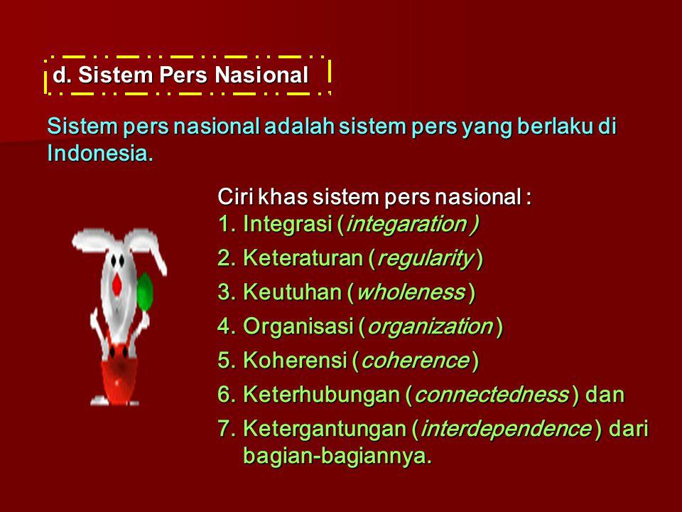 Sistem Pers Nasional Sistem pers nasional adalah sistem pers yang berlaku di Indonesia. Ciri khas sistem pers nasional :