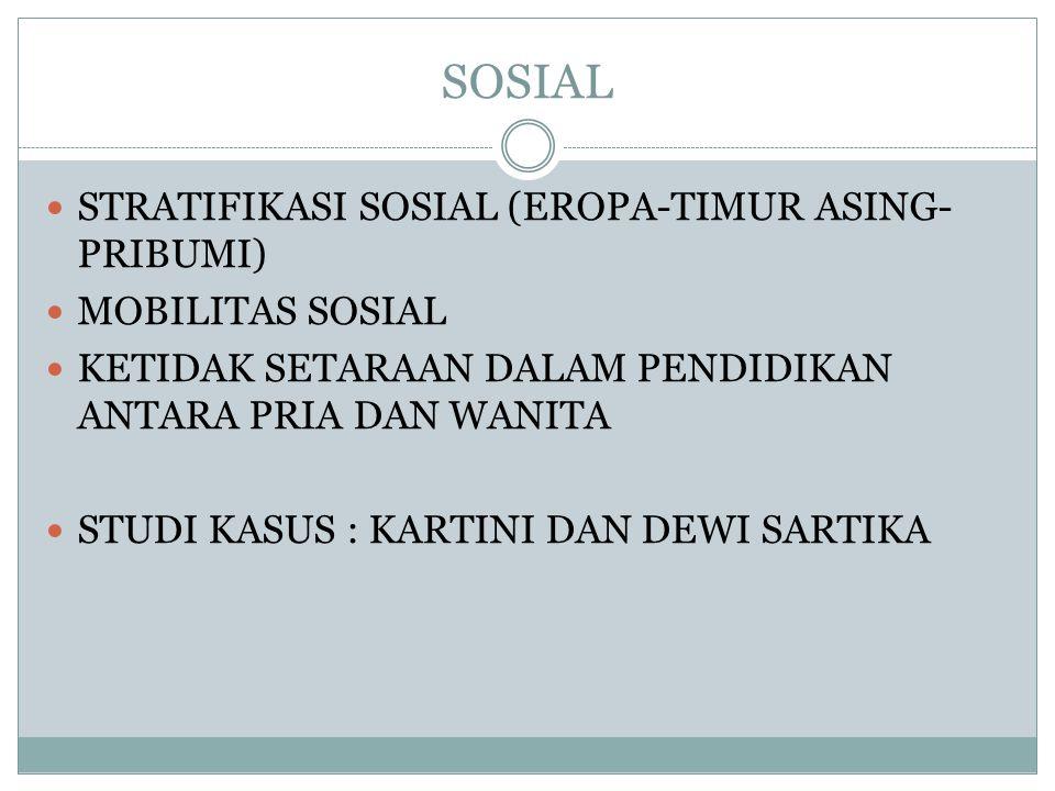 SOSIAL STRATIFIKASI SOSIAL (EROPA-TIMUR ASING-PRIBUMI)